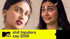 Shit Hipsters say 2020 | MTV Deutschland