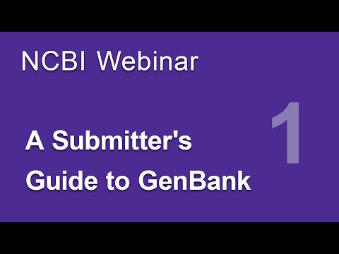 Webinar: A Submitter's Guide to GenBank, Part 1