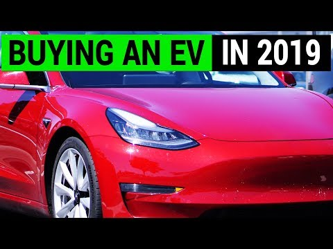 Buying an Electric Car in 2019: You Should Know This!