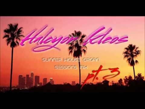 Halcyon Kleos - Summer House Niche Organ Sessions Mix Part 3 (August 2016)