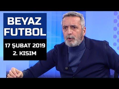 (..) Beyaz Futbol 17 Şubat 2019 Kısım 2/3 - Beyaz TV