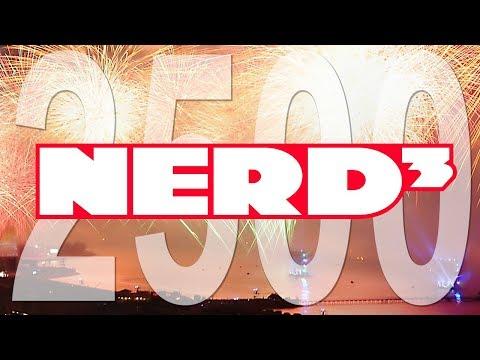 Nerd³'s 2,500th Video