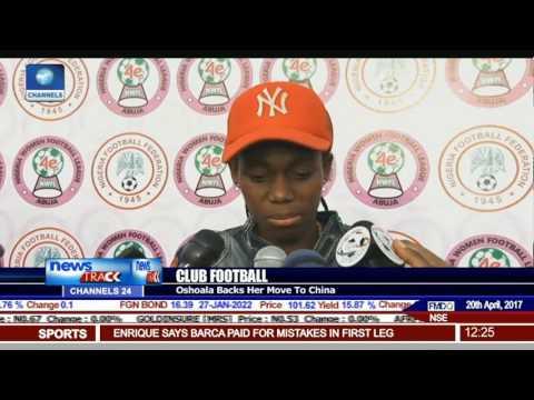Club Football: Oshoala Backs Her Move To China