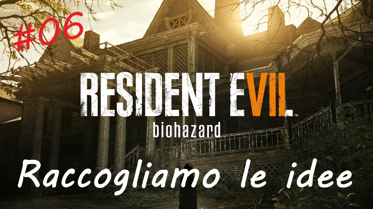 Resident Evil 7 | Gameplay ITA | Walkthrough #06