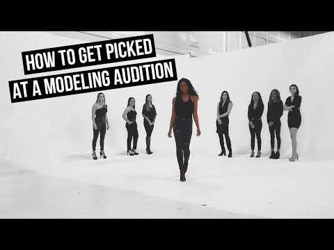 How To Get Picked At A Modeling Audition | Tips For Models
