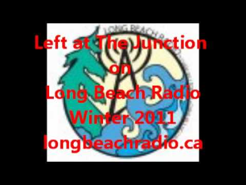 Left at The Junction on Long Beach Radio, Winter 2011