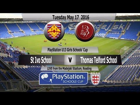 Full Match PlayStation U13 Schools Cup for Girls St Ivo School v Thomas Telford School