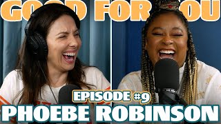 Ep #9: Phoebe Robinson | Good For You Podcast with Whitney Cummings