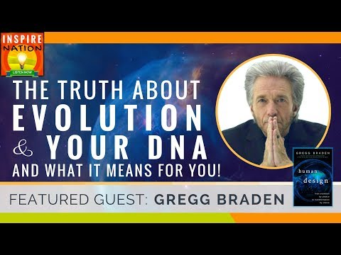 🌟 GREGG BRADEN: The TRUTH About EVOLUTION and Your DNA & What it Means for YOU! | Human by Design