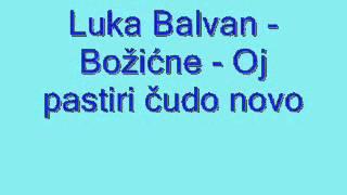 Duhovna Glazba: Luka Balvan - Božićne - Oj pastiri čudo novo