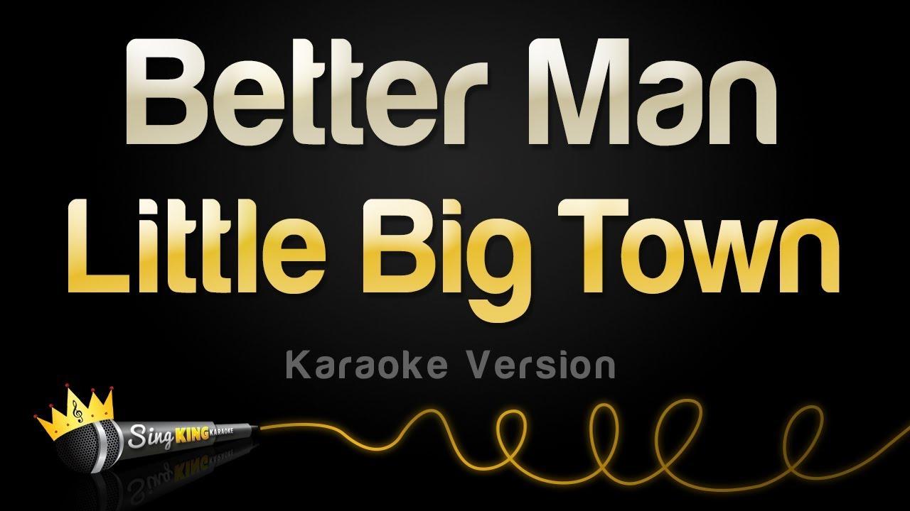 Little Big Town - Better Man (Karaoke Version)