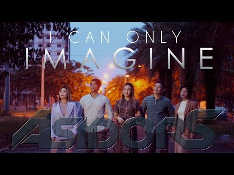 I Can Only Imagine - THE ASIDORS 2018