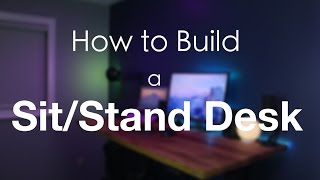 How to Build a Sit/Stand Desk