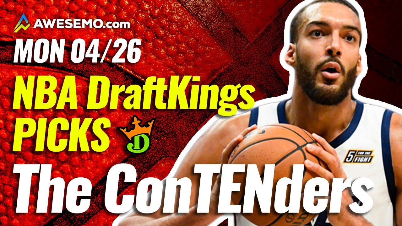 DRAFTKINGS NBA DFS PICKS TODAY | Top 10 ConTENders Mon 4/26 | NBA DFS Simulations
