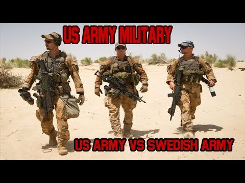US Army Military | How Good Is The Training Of The Swedish Army Compared To The US Army