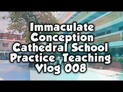 Immaculate Conception Cathedral School Practice Teaching -Last Day | Vlog 008