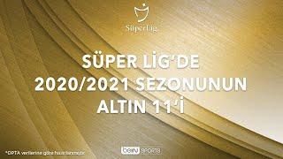 Süper Lig 2020/2021 Sezonu Altın 11'i