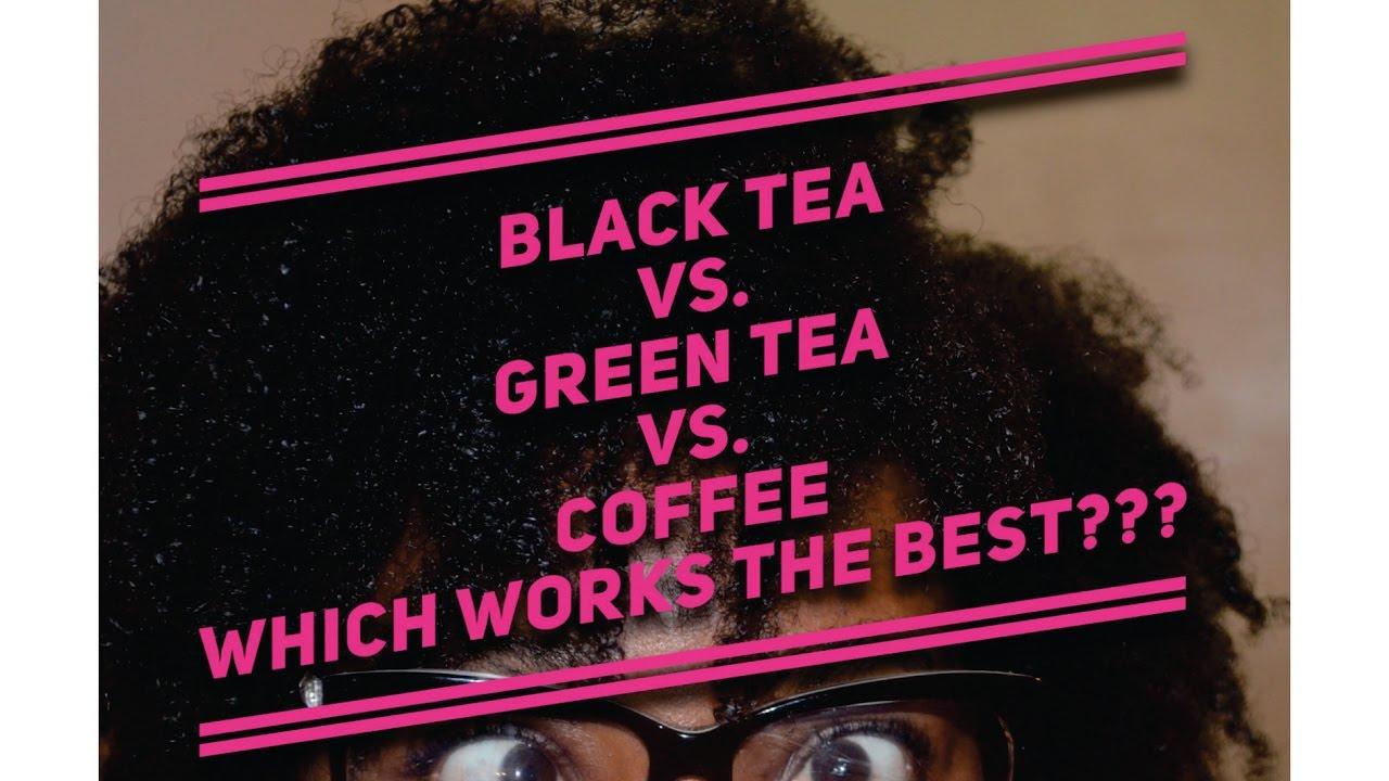 Hair Shedding Black Tea Vs Green Tea Vs Coffee Rinse