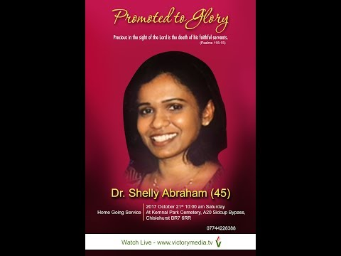 Dr.Shelly Abraham-Home Going Service - 21/10/2017