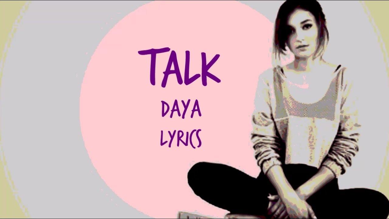 Talk  Daya Lyrics  YouTube