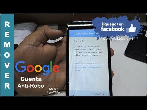 Como Quitar la Cuenta de Google LG Q7 Lg-X210g Cuenta Anti-robo