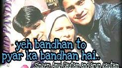 Yeh bandhan to pyar ka bandhan hai HD cover by anuj gautam and arun gautam