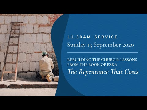 11.30am Service: 'The Repentance That Costs' (Sunday 13 September 2020)