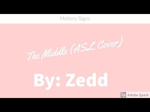 The Middle: By: Zedd/Maren Morris/Grey- ASL