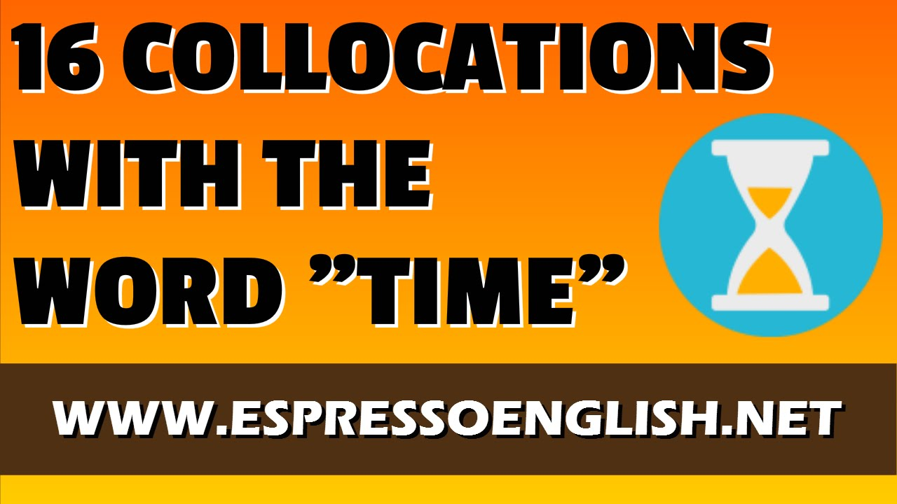 16 English Collocations with the Word TIME - YouTube