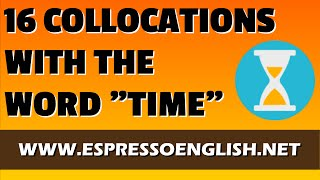 16 English Collocations with the Word TIME