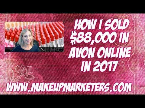 How I Sold $88,000 In Avon Online In 2017