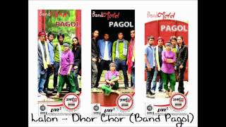 ♫ Lalon - Dhor Chor ♫ 2012 Bangla Full Song (Band Pagol)