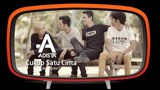 Video Adista - Cukup Satu Cinta (Official Music Video) download MP3, 3GP, MP4, WEBM, AVI, FLV Oktober 2018