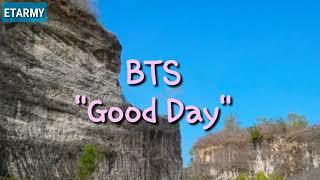 Lirik lagu BTS - Good Day (Sub Indo)