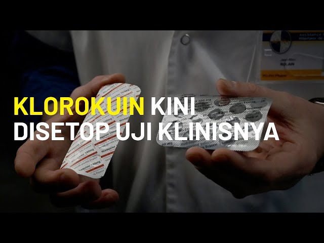 Klorokuin Kini Disetop Uji Klinisnya oleh WHO