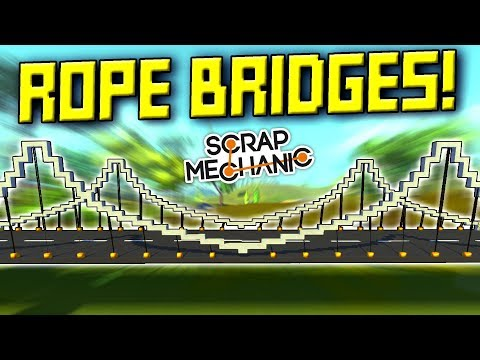 HOW CAN DOES ROPE BRIDGES!? [Ropes Mod] - Scrap Mechanic Gameplay