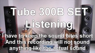 Video Tube Amplifier 300B SET Single Ended Triode - Part 4 - Listening download MP3, 3GP, MP4, WEBM, AVI, FLV April 2018