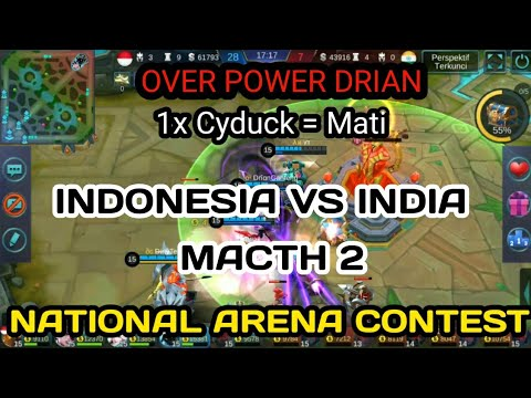 INDONESIA VS INDIA HELCURTnya DRIAN OVER POWER National Arena Contest Mobile Legend
