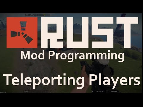 Rust Game Mod Coding: Teleporting Players