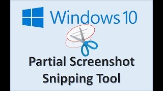 Windows 10 - Use the Snipping Tool to Capture a Portion of the Screen