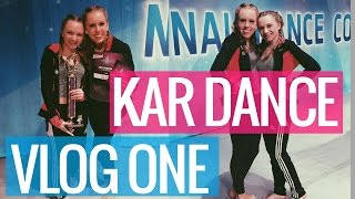 KAR Dance Competition || DAY ONE || VLOG