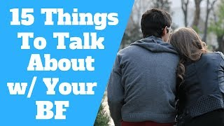 Things To Talk About With Your Boyfriend (15 Best Topics)