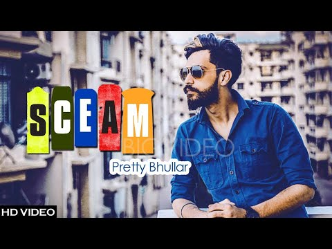 Sceam ( Full Song ) Pretty Bhullar | Ft G Skill | Latest Punjabi Song