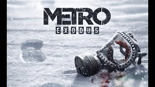 Metro Exodus Soundtrack - Gameplay Walkthrough 2018 Trailer | UK | 🎮