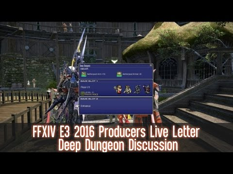 FFXIV E3 2016 Producers Live Letter Excerpt: Deep Dungeon Palace of The Dead Discussion