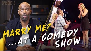 Marry Me? ...At a Comedy Show | Ep. 5 | Michael Jr.