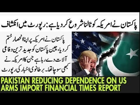 Pakistan Reducing Dependence on US Arms Import | Financial Times Report