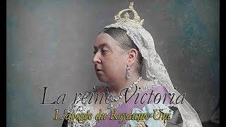 Reine Victoria - L'apogée du Royaume-Uni