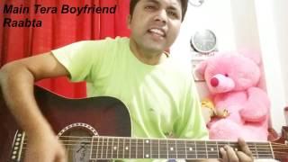Main Tera Boyfriend Song | Raabta | Arijit Singh | Guitar | chords | Cover | Lession
