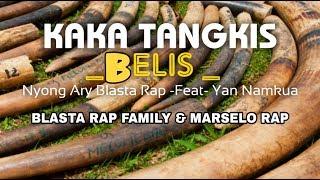 KAKA TANGKIS ( BELIS) - Blasta Rap Family #music2019 Nyong Ary Blasta Rap feat Yan Namkua